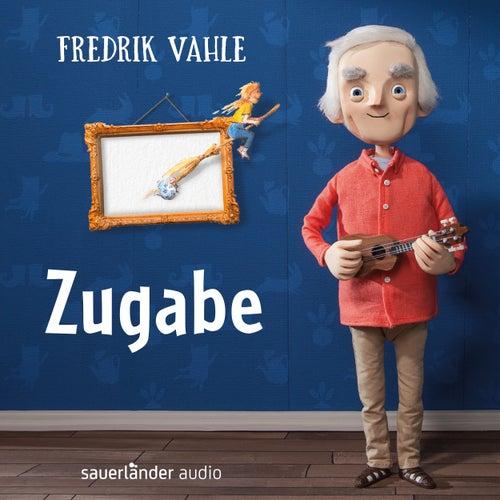Zugabe: Musiker interpretieren seine schönsten Lieder (Präsentiert von Fredrik Vahle) von Various Artists