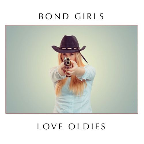 Bond Girls Love Oldies von Various Artists