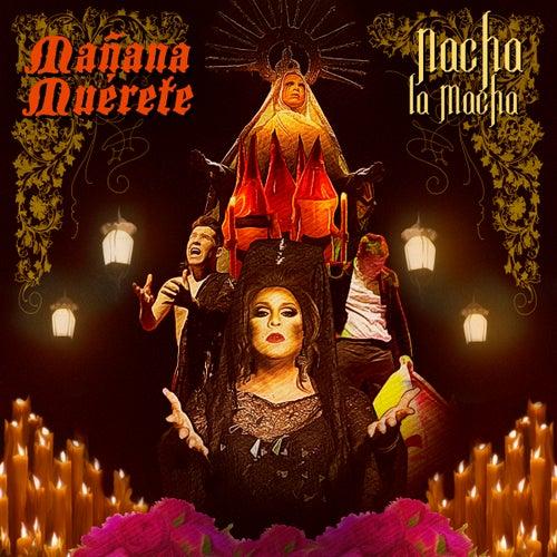 Mañana Muérete von Nacha La Macha