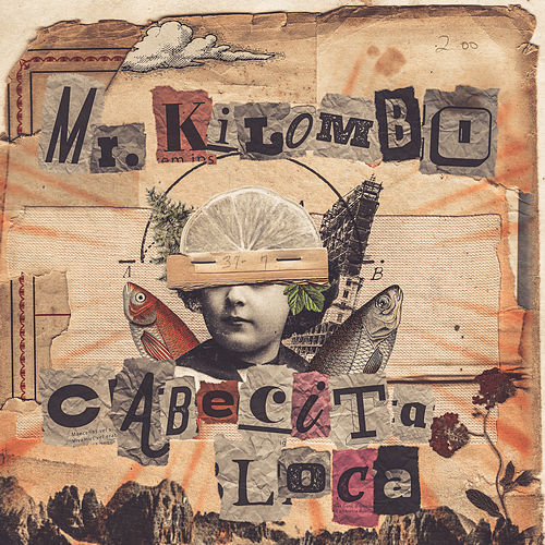 Cabecita Loca de Mr. Kilombo