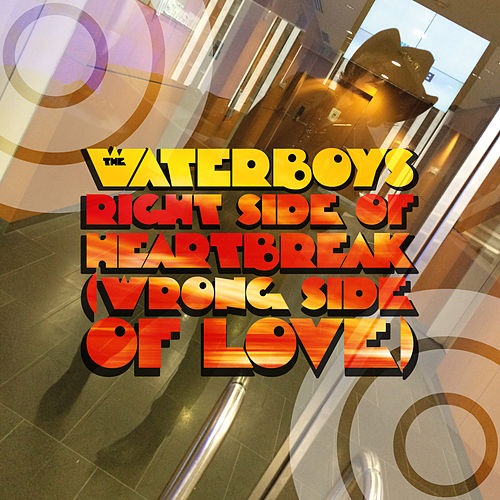 Right Side of Heartbreak (Wrong Side of Love) de The Waterboys