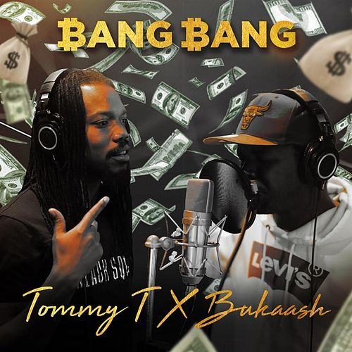 Bang Bang (feat. Bukaash) by Tommy T