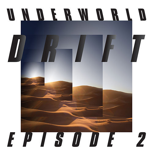 "DRIFT Episode 2 ""ATOM"" by Underworld"