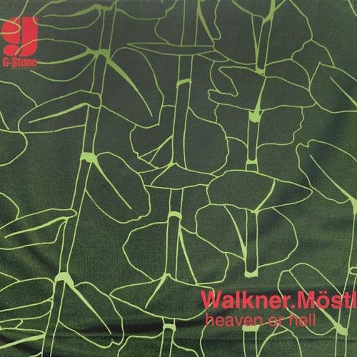 Heaven Or Hell (Remastered) von Walkner.Moestl