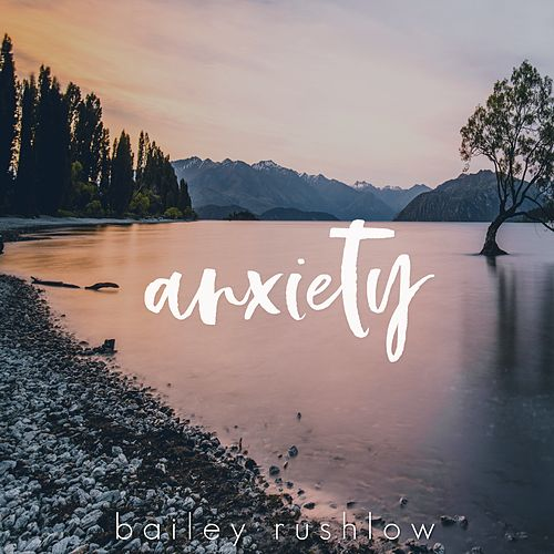 Anxiety (Acoustic) de Bailey Rushlow