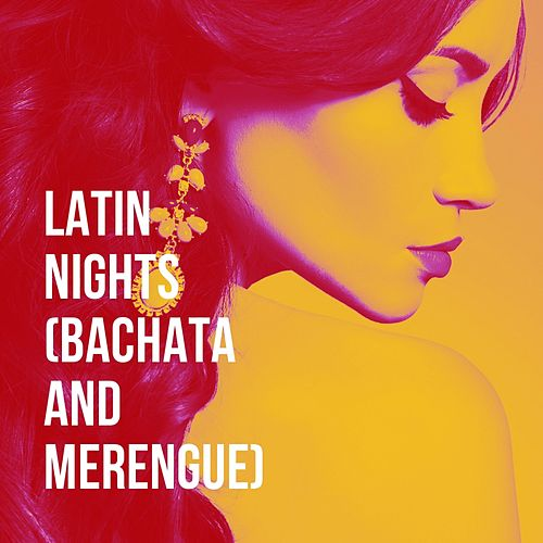 Latin Nights (Bachata And Merengue) by Various Artists