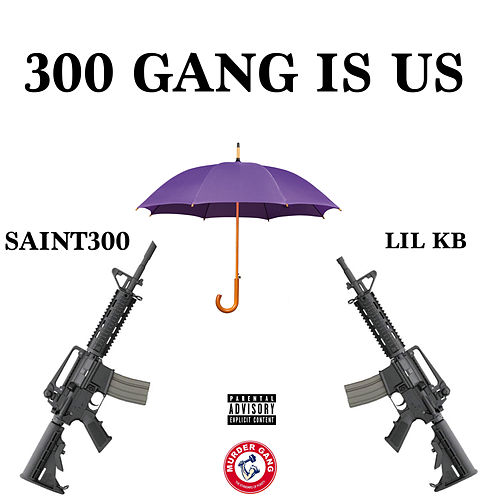 300 Gang Is Us by Saint300