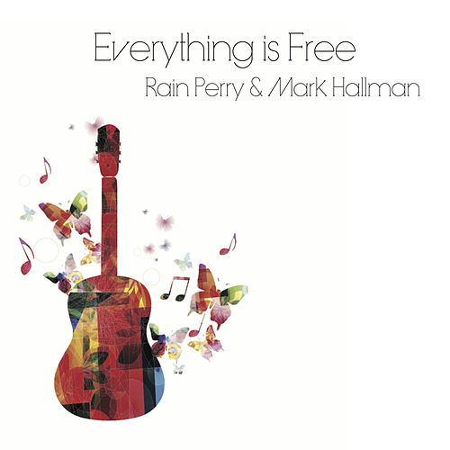 Everything Is Free van Rain Perry