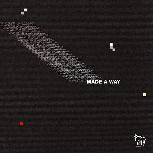 Made a Way by Rock City Worship