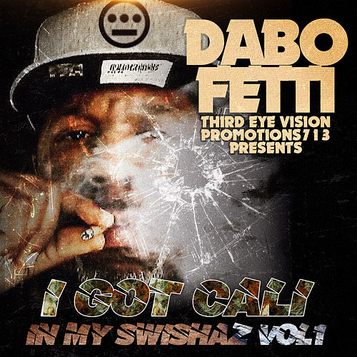 I Got Cali In My Swishaz, Vol. 1 von Dabo Fetti