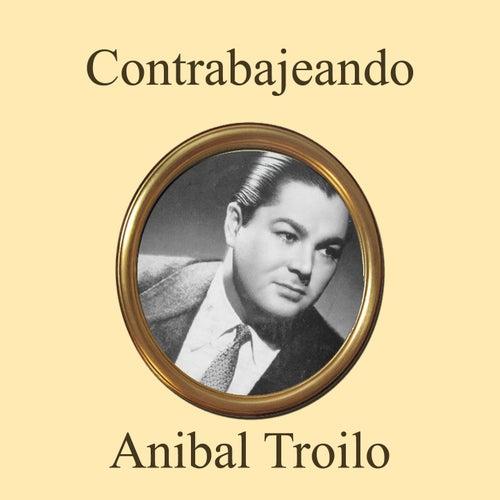 Contrabajeando by Anibal Troilo
