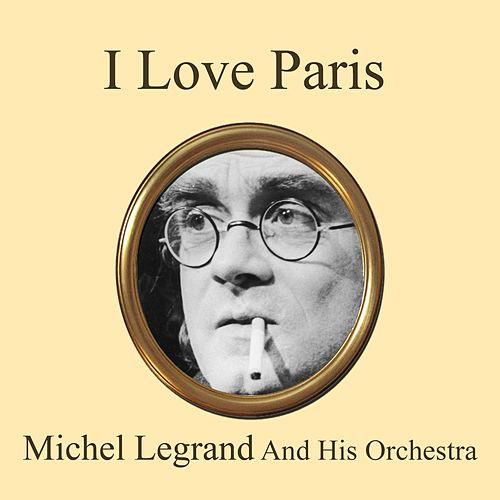 I Love Paris von Michel Legrand