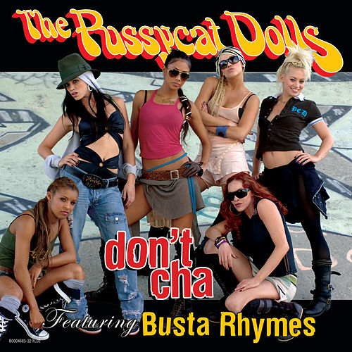 Don't Cha by Pussycat Dolls