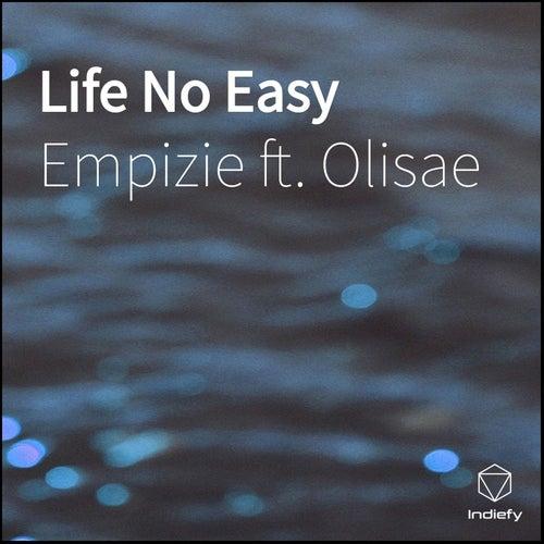 Life No Easy by Empizie