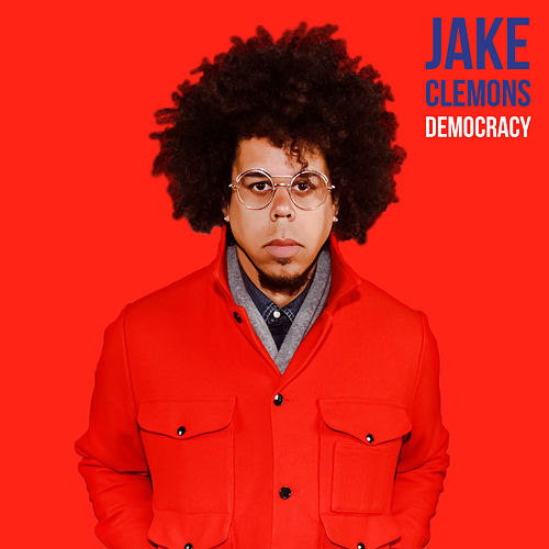 Democracy de Jake Clemons