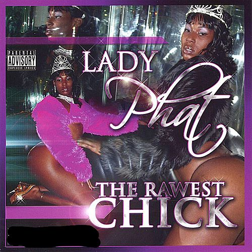 Lady Phat by Rawest Chick