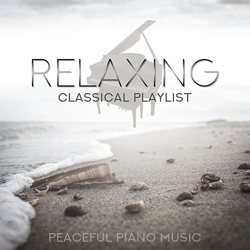 Relaxing Classical Playlist: Peaceful Piano Music de Various Artists