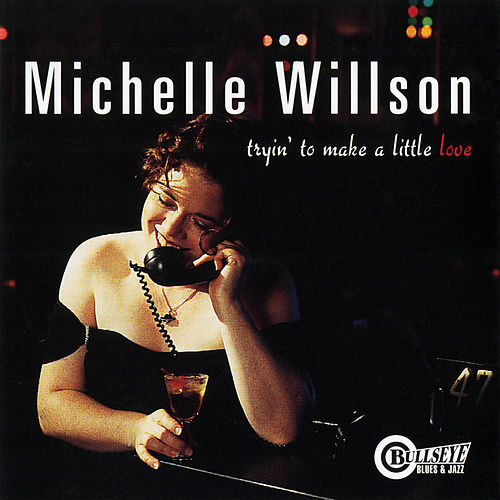 Tryin' To Make A Little Love by Michelle Willson