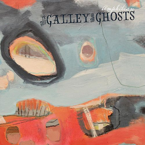 In the Galley of the Ghosts by amphibian