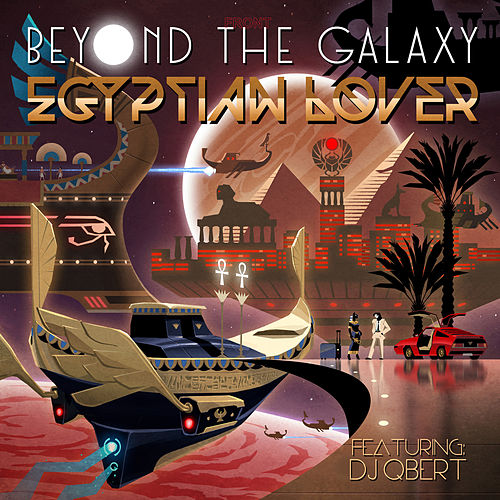 Beyond The Galaxy by The Egyptian Lover