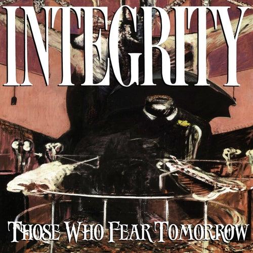 Those Who Fear Tomorrow (25th Anniversary Remix) de Integrity