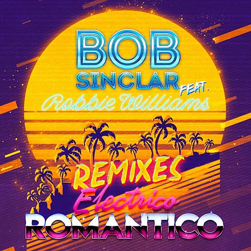 Electrico Romantico (Remixes) von Bob Sinclar