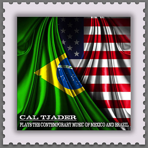 Plays the Contemporary Music of Mexico and Brazil (Jazz Meets the Bossa Nova) von Cal Tjader