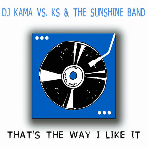 That's the Way I Like It by KC & the Sunshine Band