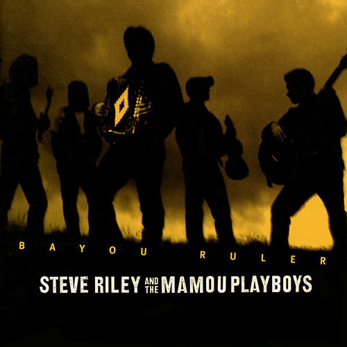 Bayou Ruler de Steve Riley & the Mamou Playboys