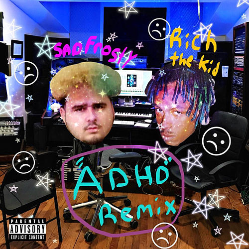 ADHD Freestyle Remix (feat. Rich The Kid) de Sad Frosty