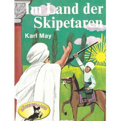 Im Land der Skipetaren (Hörspiel Edition) von Karl May