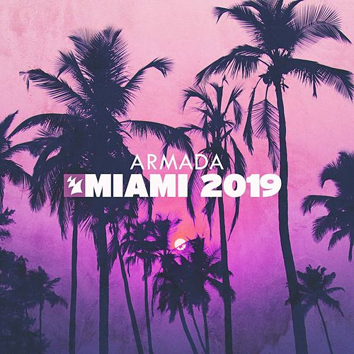 Armada Music - Miami 2019 von Various Artists