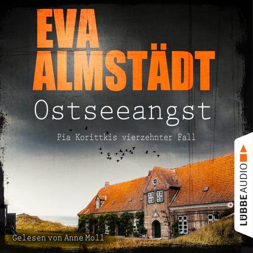Ostseeangst - Pia Korittkis vierzehnter Fall - Kommissarin Pia Korittki 14 (Gekürzt) von Eva Almstädt