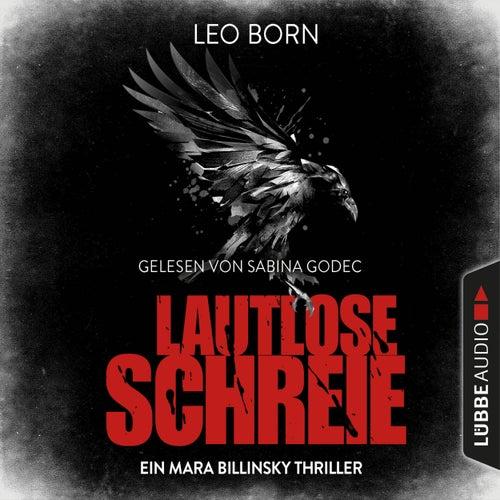 Lautlose Schreie - Ein Mara Billinsky Thriller - Ein Fall für Mara Billinsky 2 (Gekürzt) von Leo Born