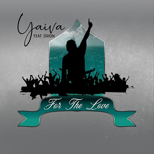 For the Love (feat. Orion) by Yaiva