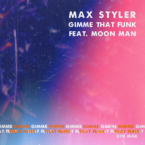 Gimme That Funk (feat. Moon Man) by Max Styler