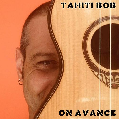 On avance by Tahiti Bob