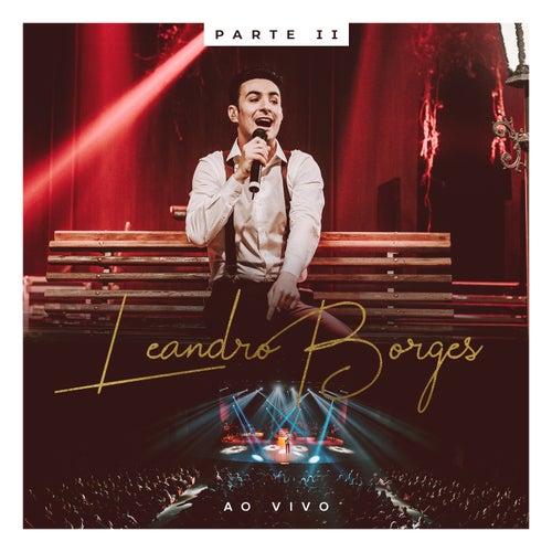 Leandro Borges ao Vivo: Parte 2 de Leandro Borges