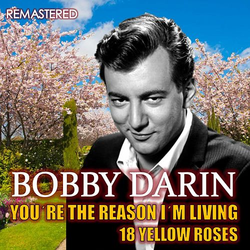 You're the Reason I'm Living & 18 Yellow Roses (Remastered) de Bobby Darin