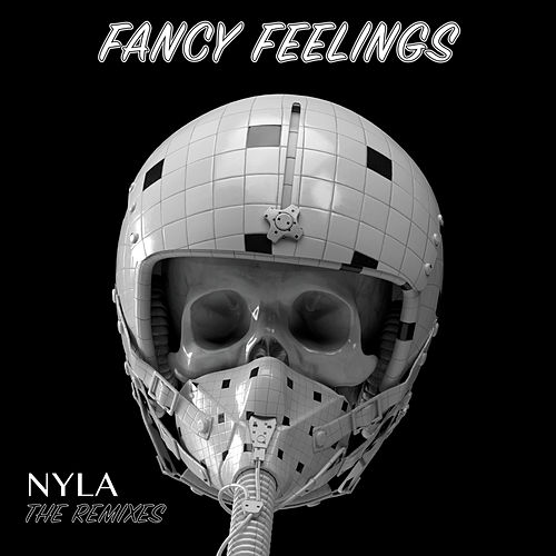 NYLA (The Remixes) von Fancy Feelings