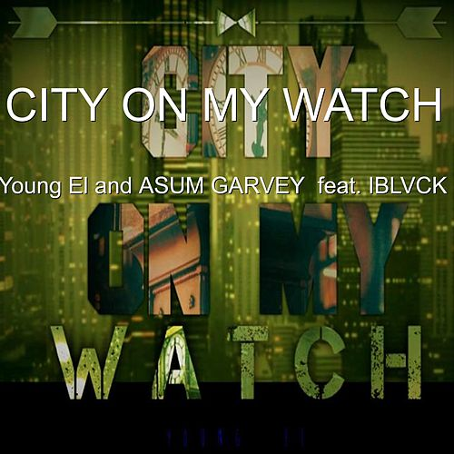 City on My Watch (feat. Iblvck) by Young El