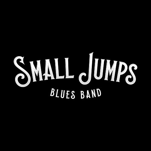 Small Jumps von Small Jumps Blues Band