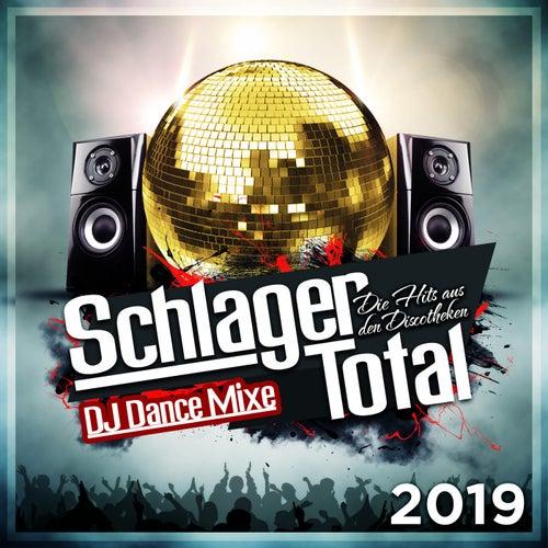 Schlager Total - Die Hits aus den Discotheken 2019 - (DJ Dance Mixe) von Various Artists