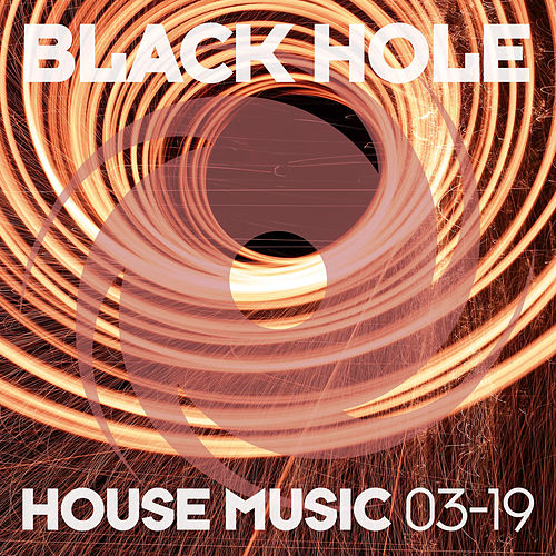 Black Hole House Music 03-19 de Various Artists