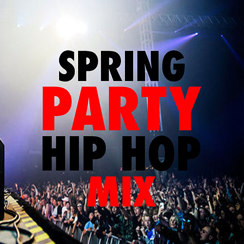 Spring Party Hip Hop Mix von Various Artists