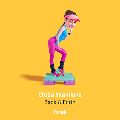 Back & Forth (Radio Edit) by Crude Intentions
