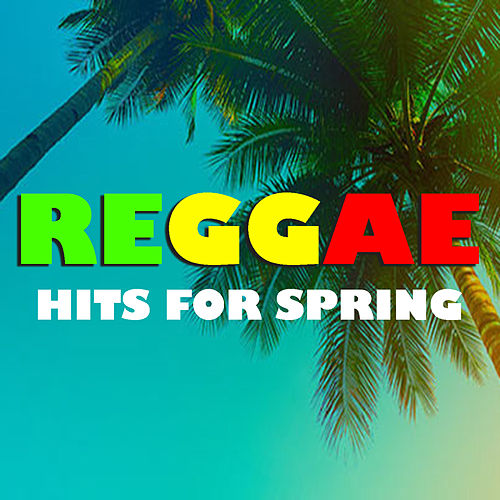 Reggae Hits For Spring by Various Artists
