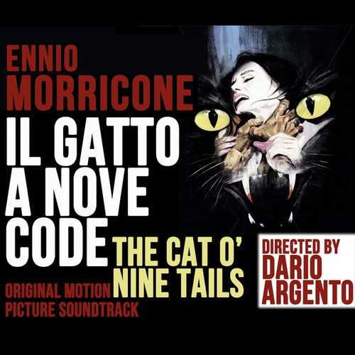 Il Gatto a Nove Code - The Cat o' Nine Tails - Le Chat à Neuf Queues (Original Soundtrack) van Ennio Morricone