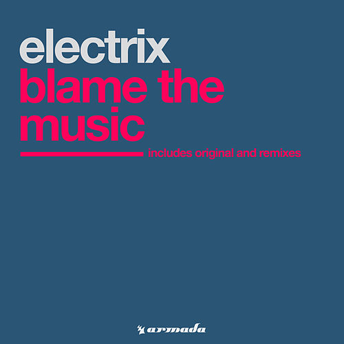 Blame The Music by Electrix