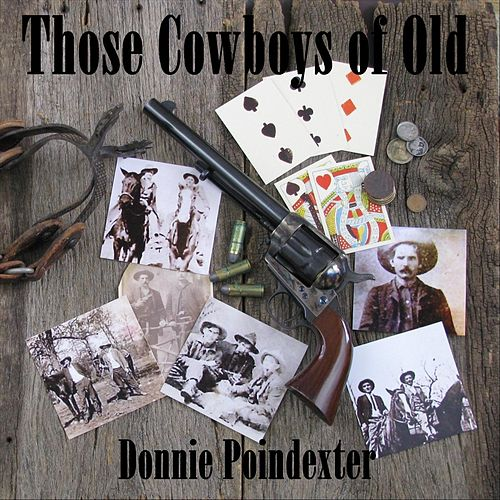 Those Cowboys of Old by Donnie Poindexter
